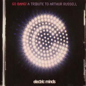 VARIOUS - Go Bang! A Tribute To Arthur Russell