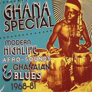 VARIOUS - Ghana Special: Modern Highlife Afro Sounds & Ghanaian Blues 1968-81