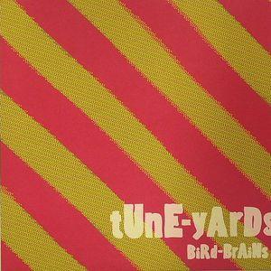 TUNE YARDS - Bird Brains