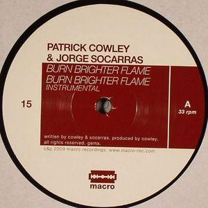 COWLEY, Patrick/JORGE SOCARRAS - Burn Brighter Flame