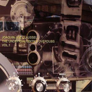 CLAUSSELL, Joaquin Joe - The Unofficial Edits & Overdubs Vol 1