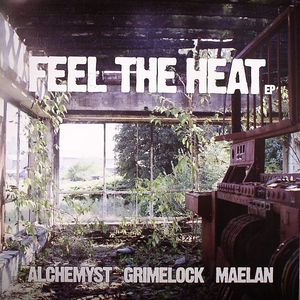 ALCHEMYST/GRIMELOCK/MAELAN - Feel The Heat EP