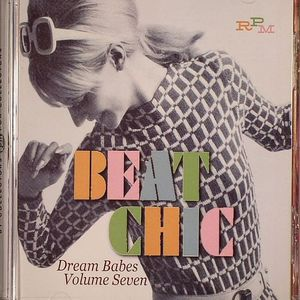 BEAT CHICS, The/VARIOUS - Dream Babes Volume 7