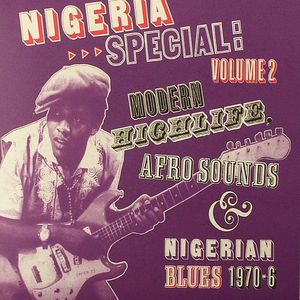 VARIOUS - Nigeria Special: Volume 2 Modern Highlife Afro Sounds & Nigerian Blues 1970-6