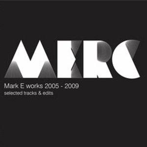 MARK E - Works 2005-2009: Selected Tracks & Edits
