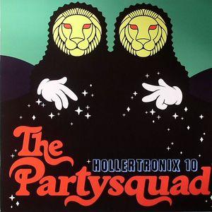 PARTYSQUAD, The - Hollertronix 10