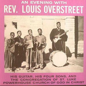 OVERSTREET, Rev Louis - An Evening With Rev Louis Overstreet