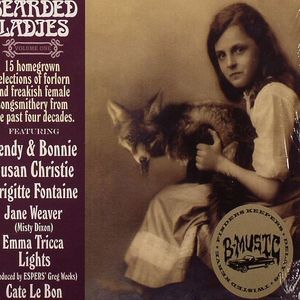 VARIOUS - Bearded Ladies Volume One: 15 Homegrown Selections Of Forlorn & Freakish Female Songsmithery From The Past Four Decades
