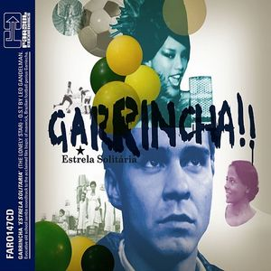GANDELMAN, Leo - Garrincha: Estrela Solitaria (The Lonely Star) OST