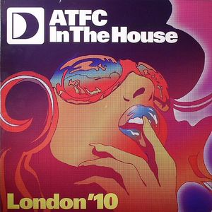 ANGELLO, Steve/DJ CHUS/ROB MIRAGE/THE JINKS feat JOHNNY DANGEROUS/JERK HOUSE CONNECTION feat AKRAM SEDKAOUI - ATFC In The House London '10 EP 2