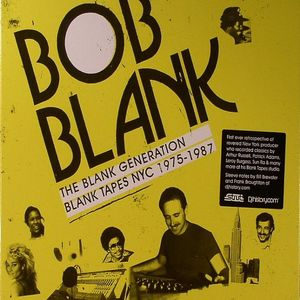 BLANK, Bob/VARIOUS - The Blank Generation: Blank Tapes NYC 1975-1987