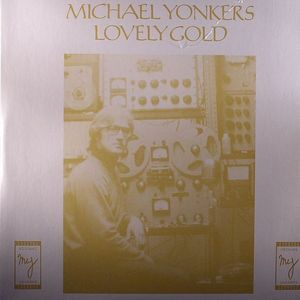 YONKERS, Michael - Lovely Gold