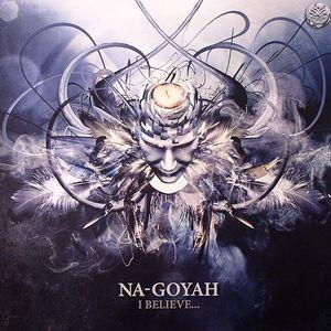 NA GOYAH - I Believe