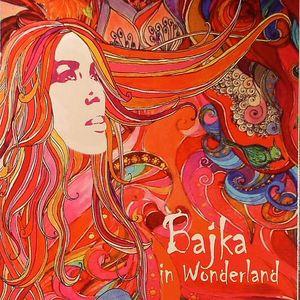 BAJKA - Bajka In Wonderland