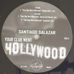 SALAZAR, Santiago - Your Club Went Hollywood