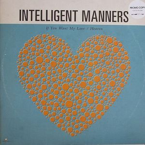INTELLIGENT MANNERS - If You Want My Love