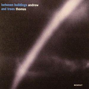 THOMAS, Andrew - Between Buildings & Trees