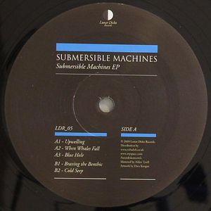 SUBMERSIBLE MACHINES - Submersible Machines EP