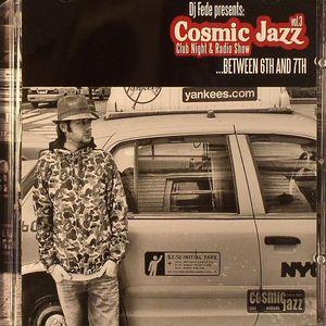 DJ FEDE/VARIOUS - Cosmic Jazz Vol 3: Club Night & Radio Show Between 6th & 7th