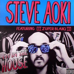 AOKI, Steve feat ZUPER BLAHQ - I'm In The House