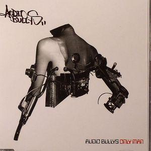 AUDIO BULLYS - Only Man