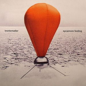TRENTEMOLLER - Sycamore Feeling