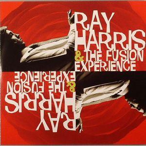 HARRIS, Ray & THE FUSION EXPERIENCE - Ray Harris & The Fusion Experience