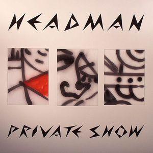 HEADMAN - Private Show