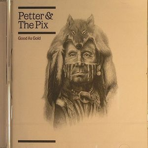 PETTER & THE PIX - Good As Gold
