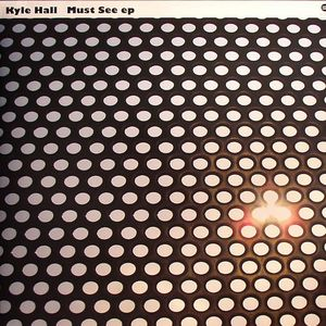 HALL, Kyle - Must See EP