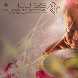 DJ SS - We Came To Entertain