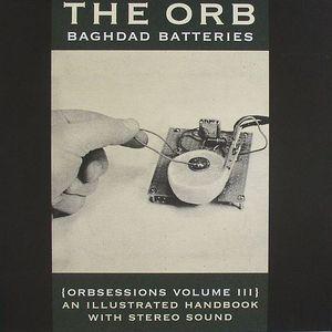 ORB, The - Baghdad Batteries (Orbsessions Volume III)