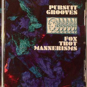 PURSUIT GROOVES - Fox Trot Mannerisms