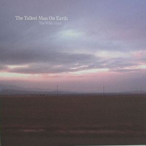 TALLEST MAN ON EARTH, The - The Wild Hunt