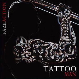 FAZE ACTION - Tattoo Man
