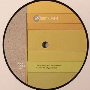 MOUNT KIMBIE - Maybes (remixes)