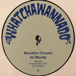 SIR WOOLFY/DJ SPUN - Brooklyn Creams