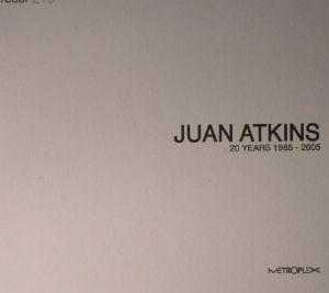 ATKINS, Juan/VARIOUS - 20 Years Metroplex: 1985 - 2005