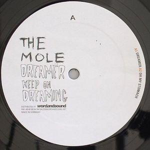 MOLE, The - Dreamer Keep On Dreaming