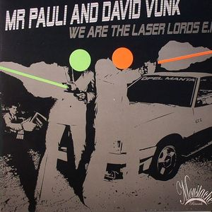 MR PAULI/DAVID VUNK - We Are The Laser Lords EP