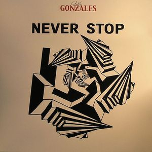 GONZALES, Chilly - Never Stop