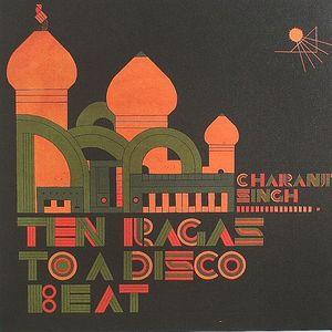 SINGH, Charanjit - Ten Ragas To A Disco Beat