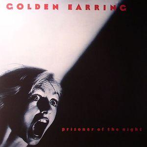 GOLDEN EARRING - Prisoner Of The Night