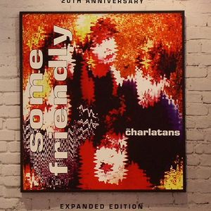 CHARLATANS, The - Some Friendly: 20th Expanded Edition