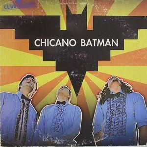 CHICANO BATMAN - Chicano Batman