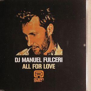 DJ MANUEL FULCERI - All For Love