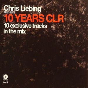 LIEBING, Chris/VARIOUS - 10 Years CLR