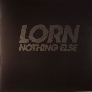 LORN - Nothing Else