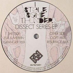 ESA/MERVIN GRANGER - I Stole Some Thunder: Dissect Series EP