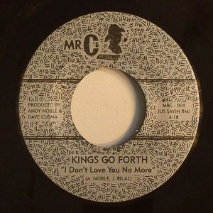 KINGS GO FORTH - I Don't Love You No More